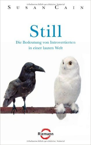 Susan Cain: Still - die Bedeutung von Introvertierten in einer lauten Welt