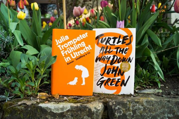 """Julia Trompeter """"Frühling in Utrecht"""" und John Green """"Turtles all the way down"""""""
