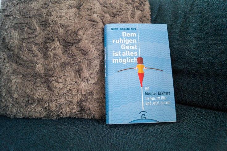 """""""Dem ruhigen Geist ist alles möglich"""" von Harald-Alexander Korp"""